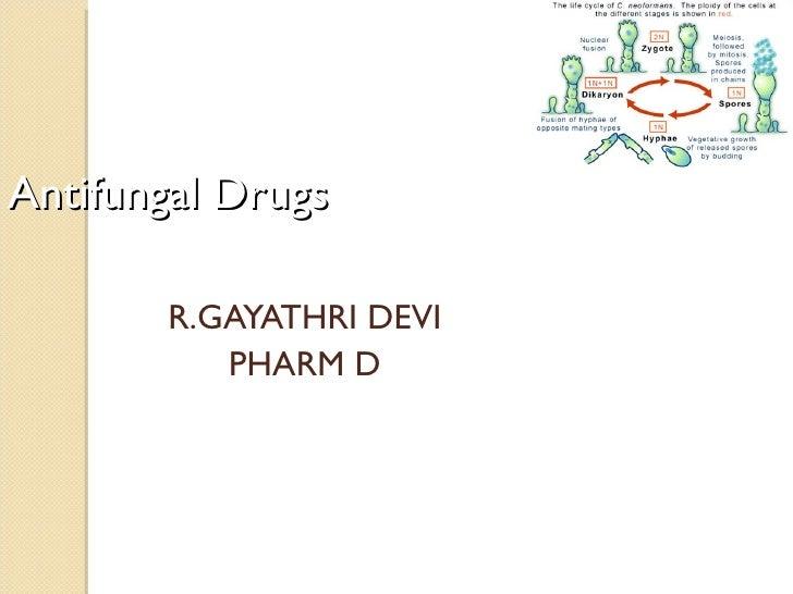 R.GAYATHRI DEVI PHARM D Antifungal Drugs