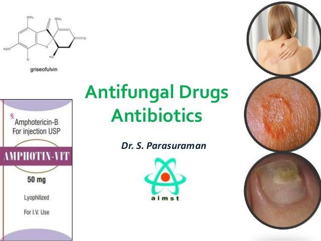 Antifungal Drugs Antibiotics Dr. S. Parasuraman