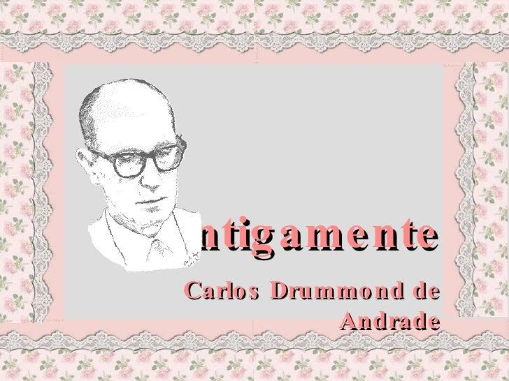 Antigamente Carlos Drummond de Andrade
