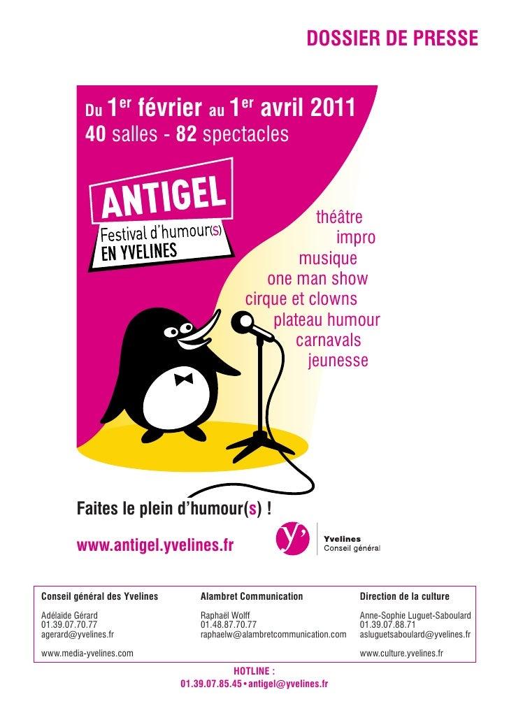 DOSSIER DE PRESSE           Du 1er        février au 1er avril 2011           40 salles - 82 spectacles                   ...