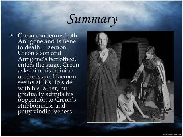 an analysis of creons vision in antigone a play by sophocles Creon shows up in all three of sophocles' theban plays by the time antigone rolls around, creon, the play's antagonist, has become an absolute tyrant his hyper.