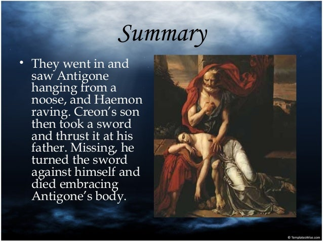 antigone essays creon Antigone – justice essay if the power of making the final decision was given to other people instead of creon, antigone and ismene's fate could have been.