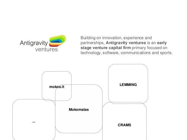 Buildingoninnovation,experienceand partnerships,Antigravityventuresisanearly stageventurecapitalfirmprimary...