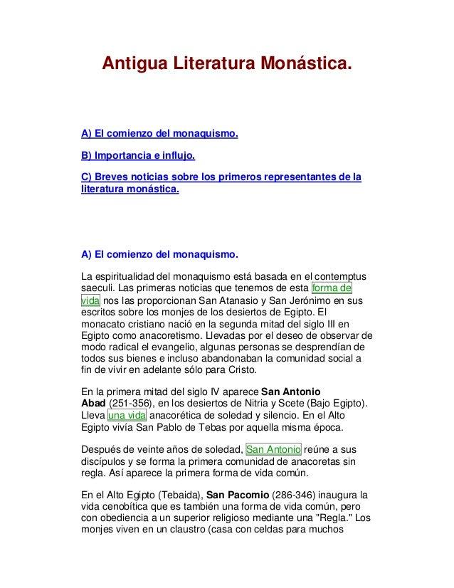 Antigua Literatura Monástica.  A) El comienzo del monaquismo. B) Importancia e influjo. C) Breves noticias sobre los prime...