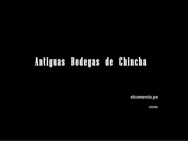 ANTIGUAS BODEGAS DE CHINCHA