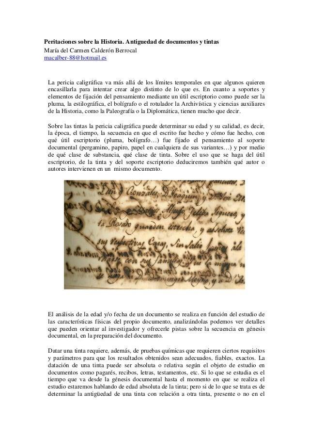 Peritaciones sobre la Historia. Antiguedad de documentos y tintas María del Carmen Calderón Berrocal macalber-88@hotmail.e...
