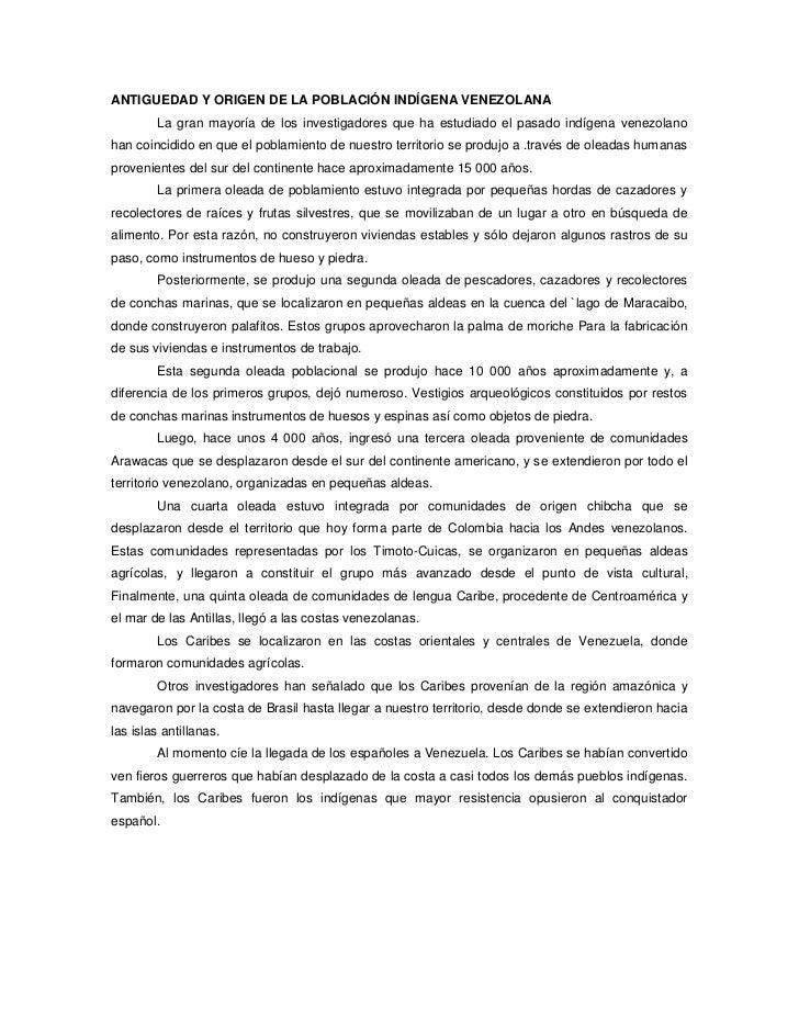 ANTIGUEDAD Y ORIGEN DE LA POBLACIÓN INDÍGENA VENEZOLANA        La gran mayoría de los investigadores que ha estudiado el p...