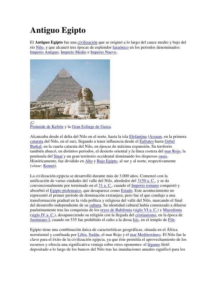 Antiguo Egipto<br />El Antiguo Egipto fue una civilización que se originó a lo largo del cauce medio y bajo del río Nilo, ...