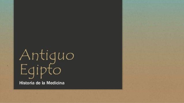 Antiguo  Egipto  Historia de la Medicina