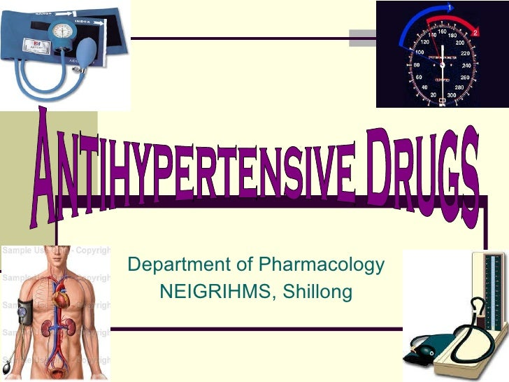 Department of Pharmacology NEIGRIHMS, Shillong Antihypertensive Drugs