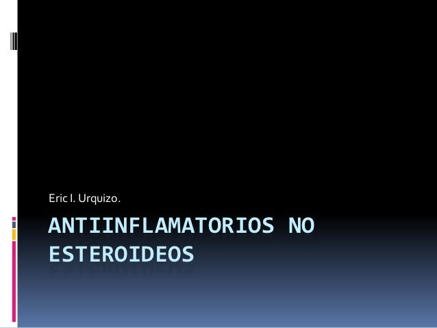 Eric I. Urquizo.ANTIINFLAMATORIOS NOESTEROIDEOS