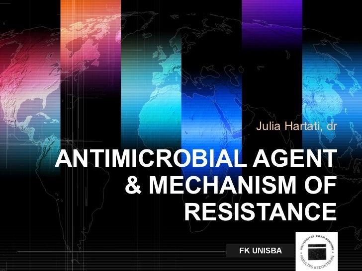 ANTIMICROBIAL AGENT & MECHANISM OF RESISTANCE Julia Hartati, dr