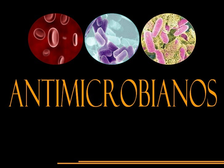 • Antimicrobianos: Sustancias   terapéuticas que matan o inhiben a          los microorganismos.     • Antibióticos: Susta...