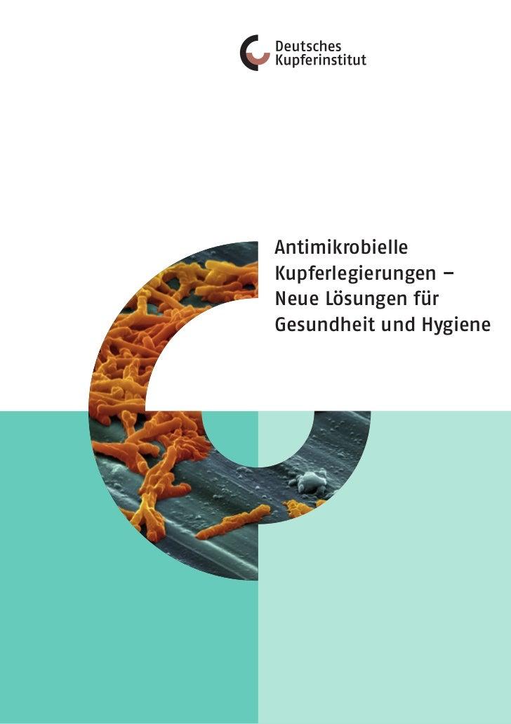 AntimikrobielleKupferlegierungen –Neue Lösungen fürGesundheit und Hygiene