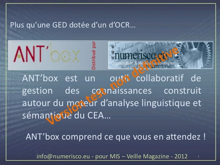Plus qu'une GED dotée d'un d'OCR…                         Distribué par   ANT'box est un outil collaboratif de   gestion d...