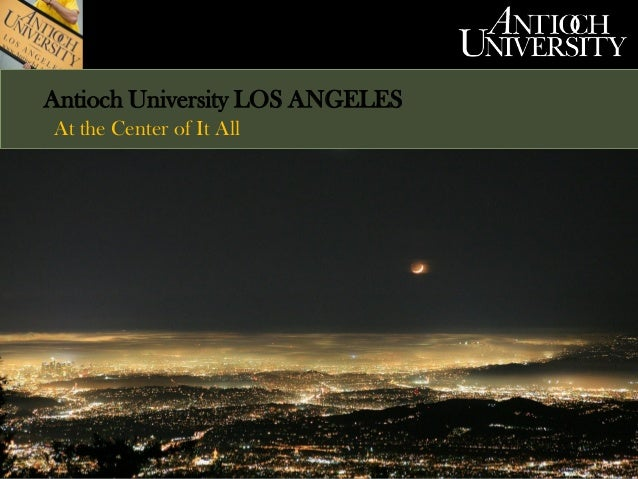 Antioch University LOS ANGELES At the Center of It All  © Nelson and Sixta