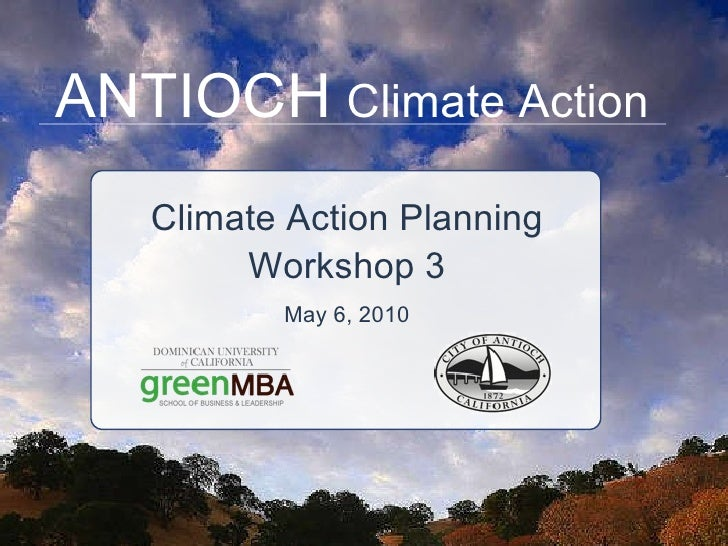 ANTIOCH   Climate Action Climate Action Planning Workshop 3 May 6, 2010