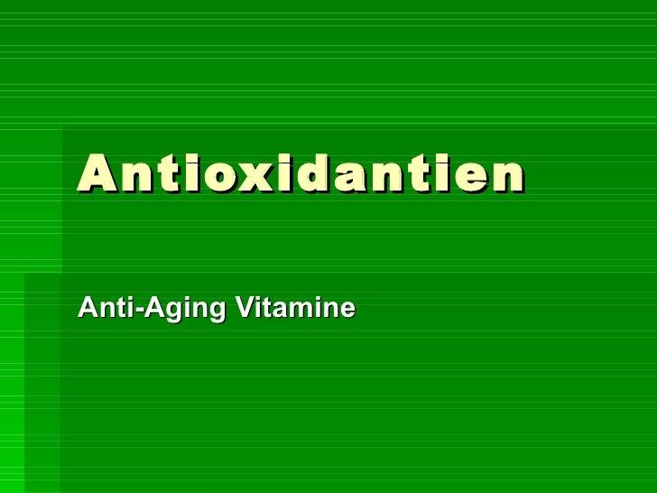 Antioxidantien Anti-Aging Vitamine