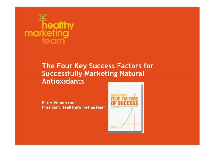 The Four Key Success Factors forSuccessfully Marketing NaturalAntioxidantsPeter WennstromPresident HealthyMarketingTeam