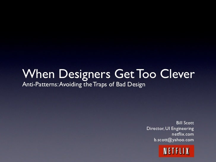 When Designers Get Too Clever Anti-Patterns: Avoiding the Traps of Bad Design                                             ...
