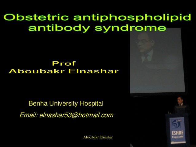 Benha University Hospital Email: elnashar53@hotmail.com Aboubakr Elnashar