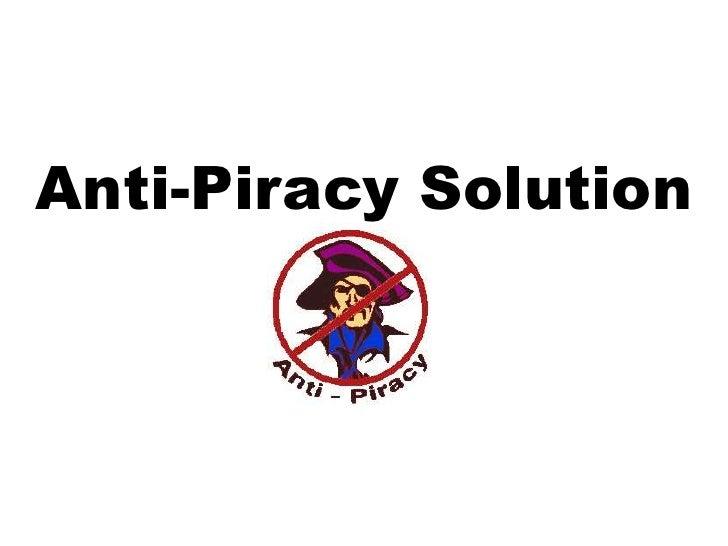 Anti-Piracy Solution<br />