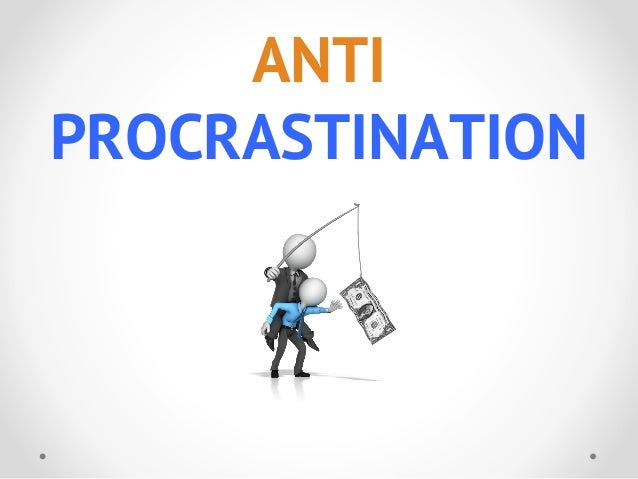Anti procrastination: 23 techniques to beat procrastination and get things done