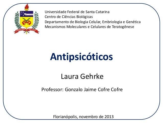 Universidade Federal de Santa Catarina Centro de Ciências Biológicas Departamento de Biologia Celular, Embriologia e Genét...