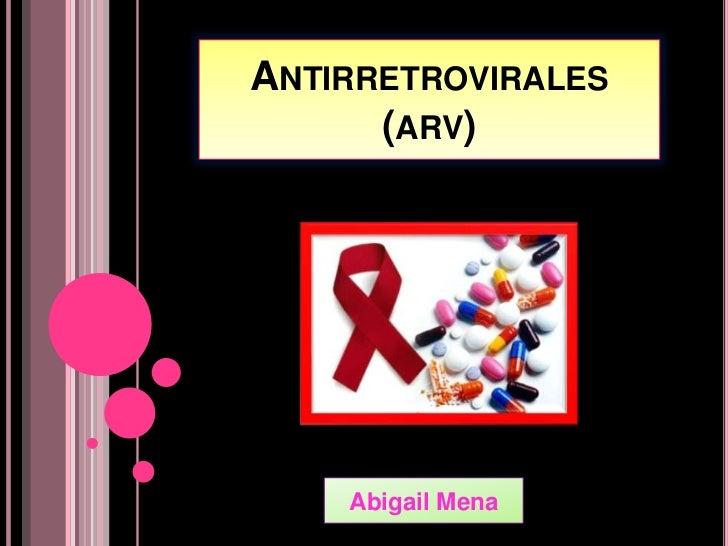 ANTIRRETROVIRALES      (ARV)    Abigail Mena