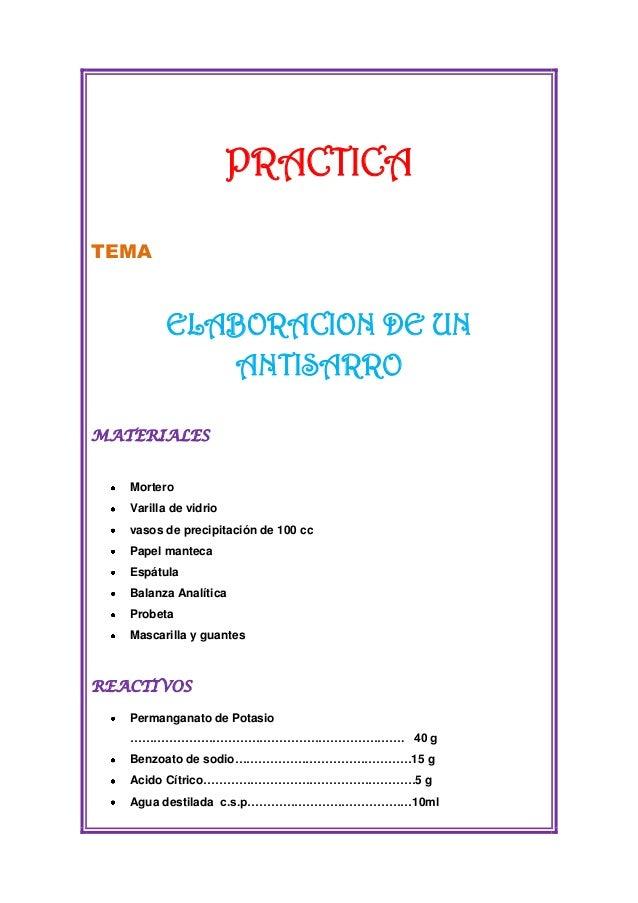 PRACTICA TEMA  ELABORACION DE UN ANTISARRO MATERIALES Mortero Varilla de vidrio vasos de precipitación de 100 cc Papel man...