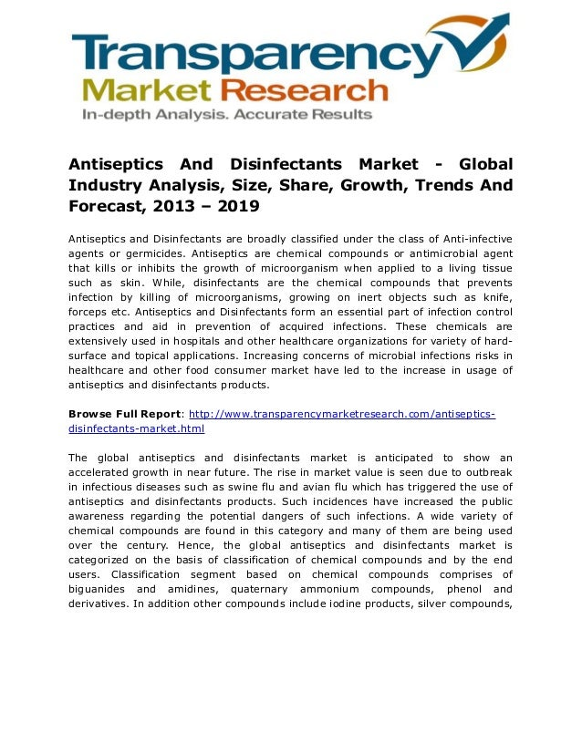 Antiseptics And Disinfectants Market - Global Industry Analysis, Size, Share, Growth, Trends And Forecast, 2013 – 2019