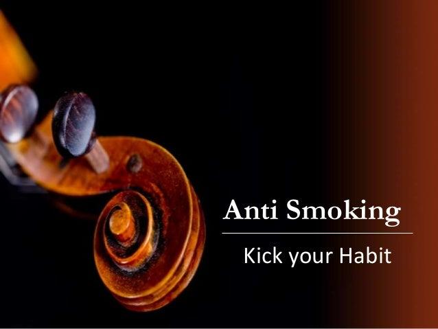 Anti SmokingKick your Habit