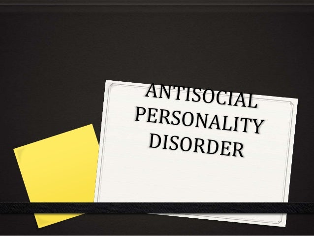 Antisocial personality  ppt