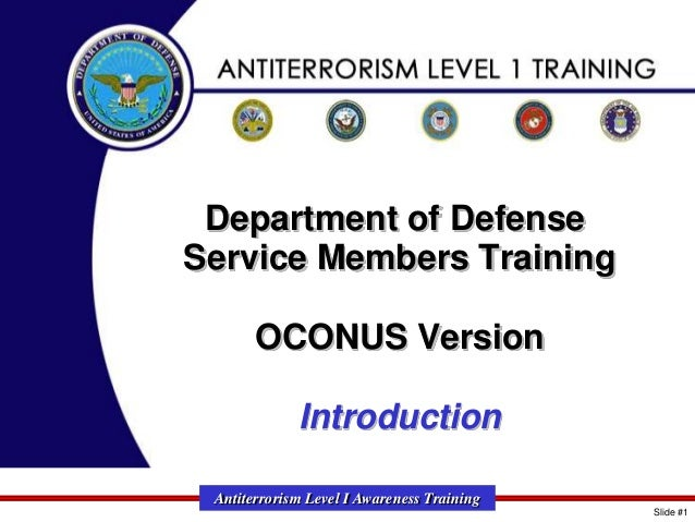 Department of Defense Service Members Training OCONUS Version Introduction Antiterrorism Level I Awareness Training Slide ...