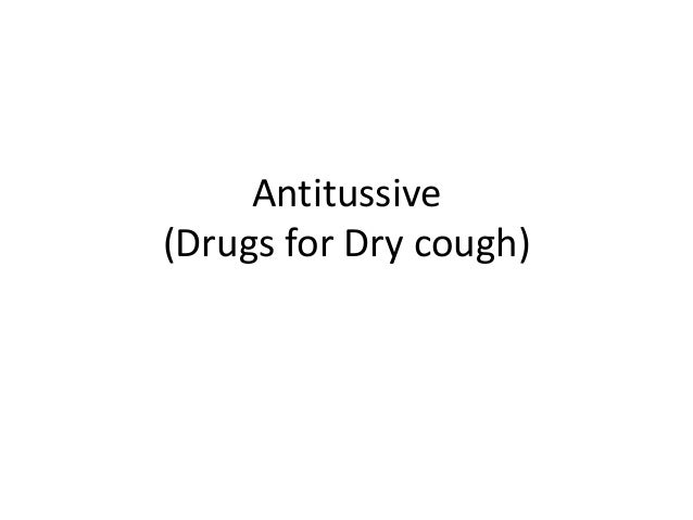 Antitussive (Drugs for Dry cough)