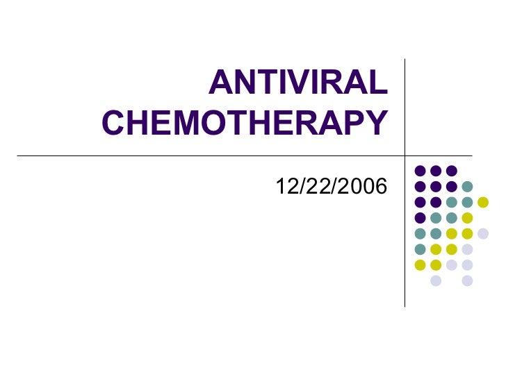 ANTIVIRAL CHEMOTHERAPY 12/22/2006