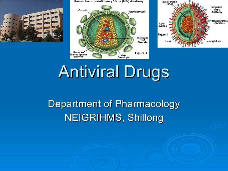 Antiviral Drugs Department of Pharmacology NEIGRIHMS, Shillong