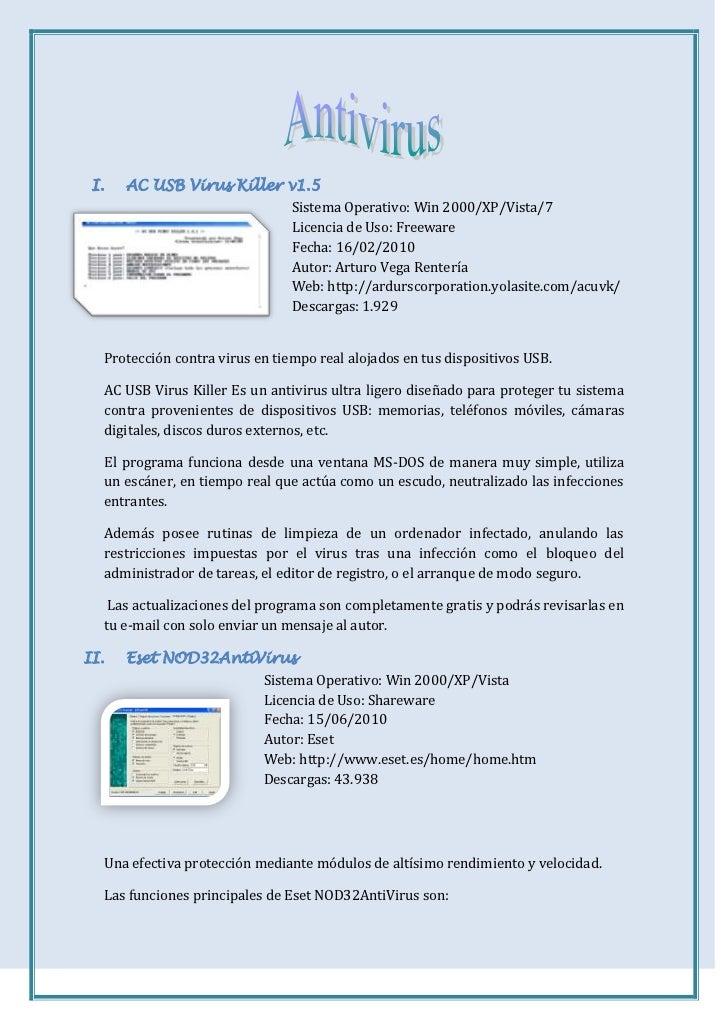 AC USB Virus Killer v1.5<br />-261620205105Sistema Operativo: Win 2000/XP/Vista/7<br />Licencia de Uso: Freeware<br />Fech...