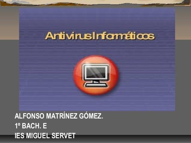 ALFONSO MATRÍNEZ GÓMEZ. 1º BACH. E IES MIGUEL SERVET