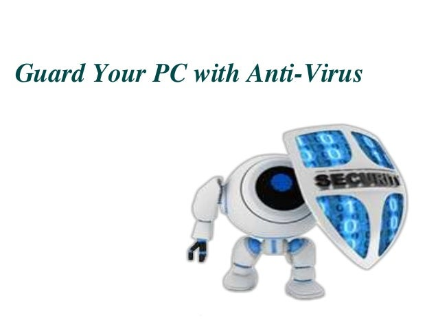 Guard Your PC with Anti-Virus