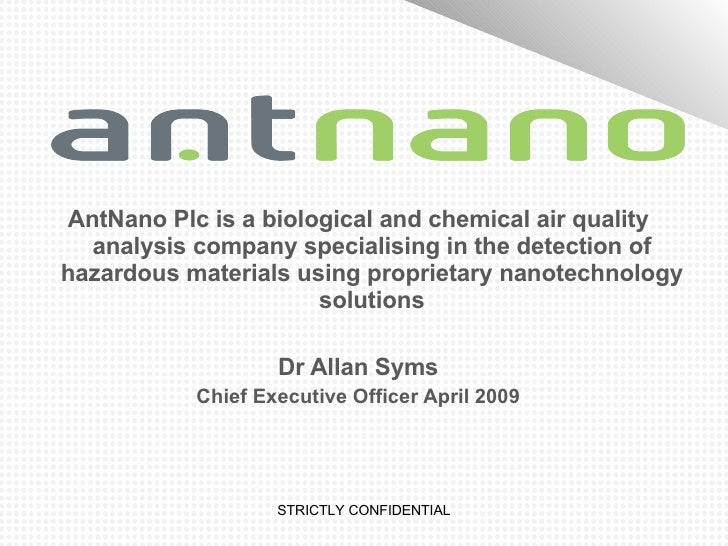 <ul><li>AntNano Plc is a biological and chemical air quality analysis company specialising in the detection of hazardous m...