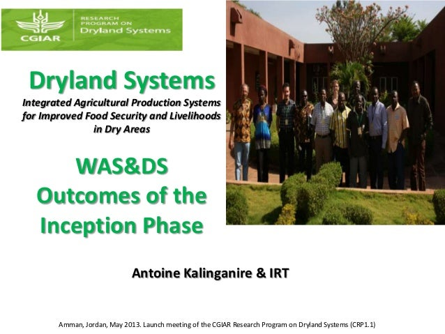 Dryland SystemsIntegrated Agricultural Production Systemsfor Improved Food Security and Livelihoodsin Dry AreasWAS&DSOutco...