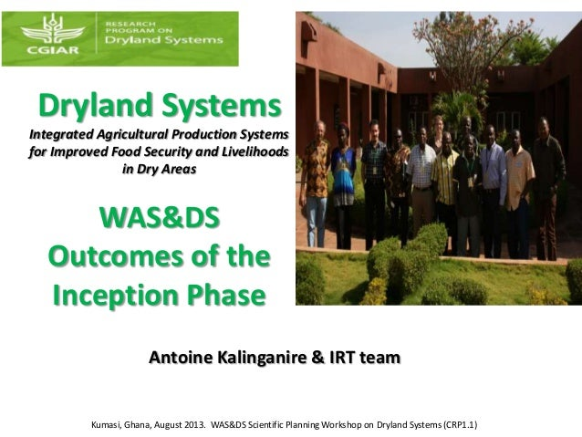 Dryland Systems Integrated Agricultural Production Systems for Improved Food Security and Livelihoods in Dry Areas WAS&DS ...