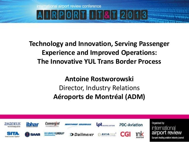 Technology and Innovation, Serving Passenger Experience and Improved Operations: The Innovative YUL Trans Border Process  ...