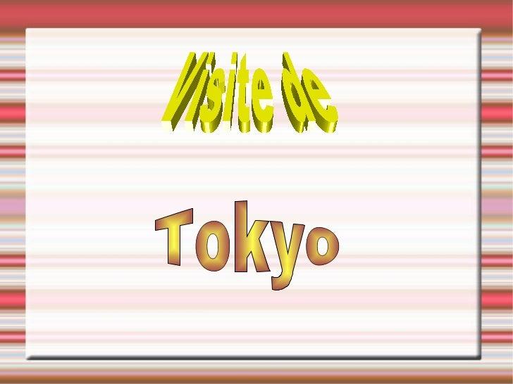 Tokyo Visite de