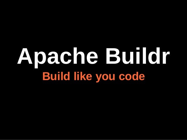 Learn to Build like you Code with Apache Buildr
