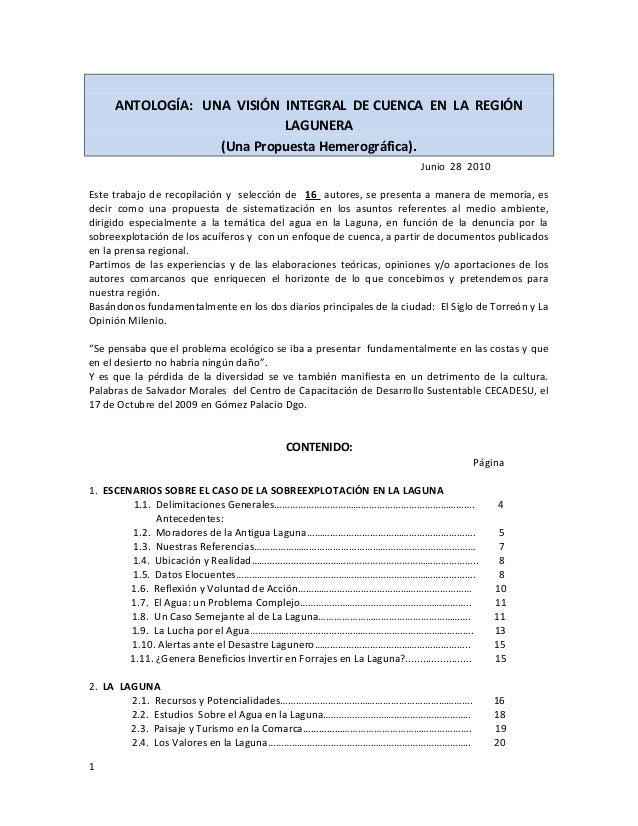 ANTOLOGÍA: UNA VISIÓN INTEGRAL DE CUENCA EN LA REGIÓN LAGUNERA (Una Propuesta Hemerográfica). Junio 28 2010 Este trabajo d...