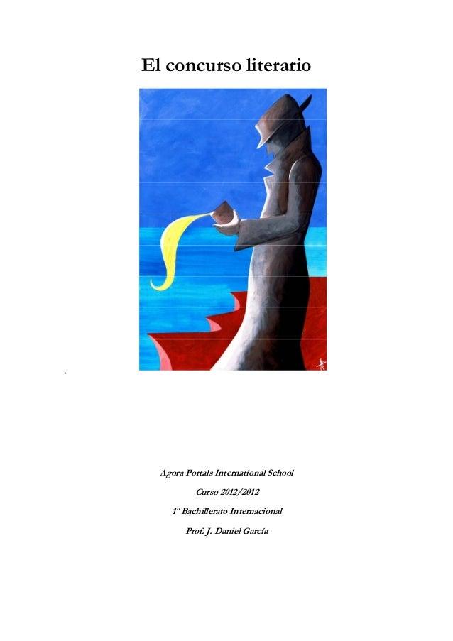 El concurso literarioi      Agora Portals International School               Curso 2012/2012         1º Bachillerato Inter...