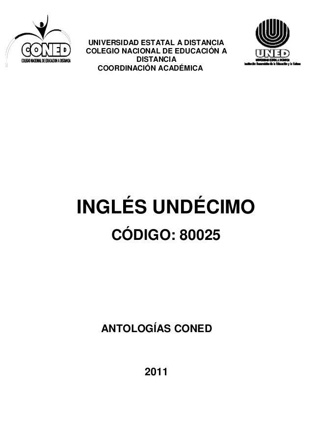UNIVERSIDAD ESTATAL A DISTANCIA COLEGIO NACIONAL DE EDUCACIÓN A DISTANCIA COORDINACIÓN ACADÉMICA  INGLÉS UNDÉCIMO CÓDIGO: ...