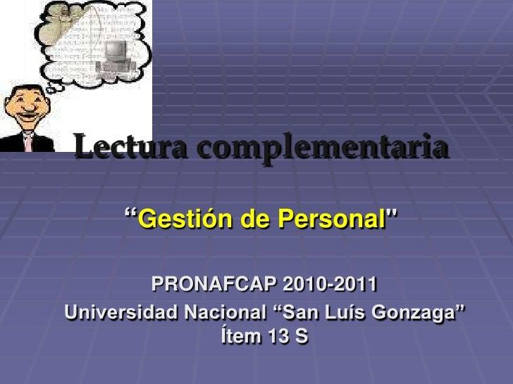 """Lectura complementaria     """"Gestión de Personal""""         PRONAFCAP 2010-2011Universidad Nacional """"San Luís Gonzaga""""       ..."""